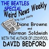 Weird News Weekly August 17 2017 Beatles Special
