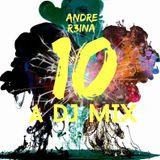 Andre Reina - A Dj Mix #10