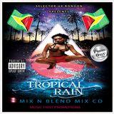 TROPICAL RAIN [MIX N BLEND CD]