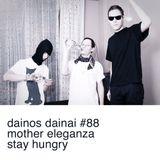 Dainos Dainai #88 Mother Eleganza: Stay Hungry