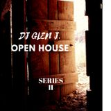 "DJ GLEN J. ""OPEN HOUSE"" SERIES II"