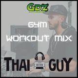 Thai Guy - GYM WORKOUT MIX (Mixed Genre Mix)