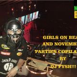GIRLS ON BEAT AND NOVEMBER PARTIES COPILATION BY DJ FYSH!!!