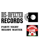 Dis-Infected Records Party Night, Melody Master 27/02/15