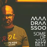 Some Of 2016 Best By Dj Maadraassoo