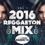 Mix Reggaeton 2016 Vol 1 (EDISON BARRETO)