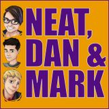 Neat, Dan And Mark Episode 26 - Is Marvel Overrated?