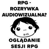 Prosto z lochu #2 - Oglądanie sesji RPG