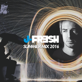 J Fresh #Summer16 Mix Summer 2016