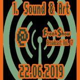 Sound & Art (Teil 1) - Live at FreakShow Broadcast Vol. 17 (22.06.2019 @ Mixlr)