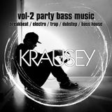 KRAUSEY  - Vol 2 - Party Bass Music - Breakbeat - Electro - Trap - Dubstep - Bass House