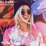 Dj Dark - Beautiful Love (October 2018) | FREE DOWNLOAD + Tracklist link in the description