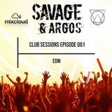 Savage And Argos Club Session Episode 001