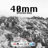 40mm Episode #022 Abhishek Mantri Ft De frost