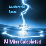 Accelerated Space - DJ Miss Calculated (2013)