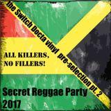 Secret Reggae Party 2017 - the Switch Docta vinyl pre-selection pt.2