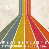 Weathercasts @ Stereogun 04.11.2016