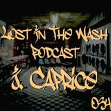 LOST IN THE WASH PODCAST 034 - J.CAPRICE