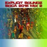 Explicit Soundz Soca 2016 Mix 2