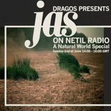 JAS w/ Dragos - A Natural World Special -2nd  June 2019
