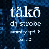 DJ Strobe - Live At Tako April 8 Set 2