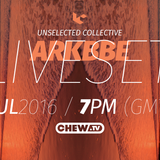 UNSELECTED COLLECTIVE | ARKBBE LIVE SET | 07072016