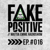 Fake Positive - Mattia Emme RadioShow 016
