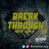 BREAK_THROUGH - ART OF JUGGLIN #5 -
