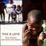 "REGGAE - ""This Is Love"" (Bob Marley Remixed)"