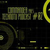 Commander pres. TechnoTV Podcast #02
