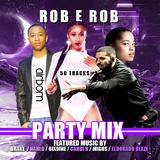 DJ ROB E ROB 2K18 PARTY MIX