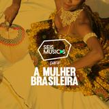 PARA A MULHER BRASILEIRA