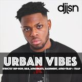 URBAN VIBES (HIP-HOP, RNB, BASHMENT, AFROBEATS, AFRO-TRAP + TRAP) - DJ JSN