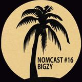 Bigzy - NOMCAST #16
