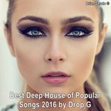 The Best Deep House of Popular Songs 2016 ★ Mixed by Drop G