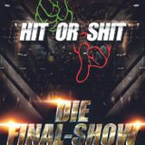 HIT Or SHIT | Das Original | Das Finale | Butchino WarmUp