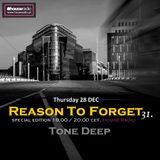 Reason To Forget 31. Special by Tone Deep @ Houseradio (28.12.2017)