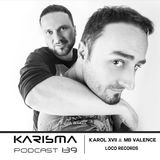 KARISMA PODCAST #139 - KAROL XVII & MB VALENCE