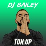@DJ_Bailey1 - TUN UP
