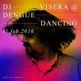 Dj Visera @ Dengue Dancing - Febrero 2016 Live set