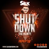 DJ SILK Presents Shutdown The Month March '16