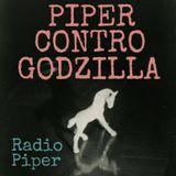 Piper Contro Godzilla - 4 Luglio 2017