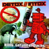 DETOX // INTOX #006 Gefüllter Dachs