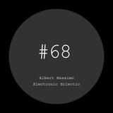 Albert Massimo — Electronic Eclectic #68