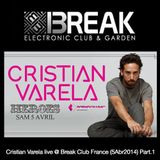 Cristian Varela Live @ Break Club Montpellier 05-04-14 Part.1