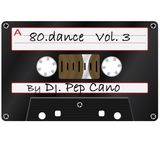80.Dance Vol. 3 by Dj. Pep Cano
