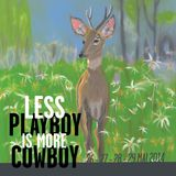 Playlist Less Playboy Is More Cowboy #5