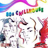 80's Chillhouse - mixed by DJ Cirillo 2018