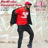 Fresh Fridays  - Terry Don's Friday Night Dance Hall Megamix Show on www.vibesfm.net - 24 Nov 2017