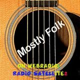 MOSTLY FOLK WITH ARTIE MARTELLO ON RADIO SATELLITE2  show 349